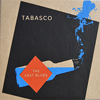 Tabasco « The last blues »
