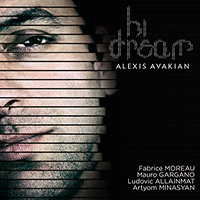 Alexis Avakian 5tet : « Hi Dream »