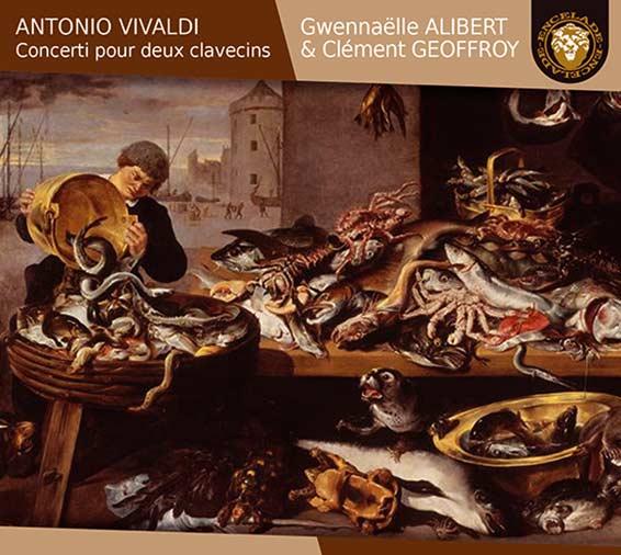 antonio vivaldi concerti pour deux clavecins gwennalle alibert et clment geoffroy encelade 2017 ecl 1602 - Antonio Vivaldi Lebenslauf